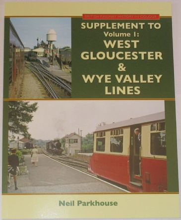 British Railways History in Colour - Supplement to Volume 1: West Gloucester and Wye Valley Lines